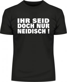 """Textil mit Druck F 5125 """"Neidisch !"""", 2XL-12XL Größe Wählen:"""